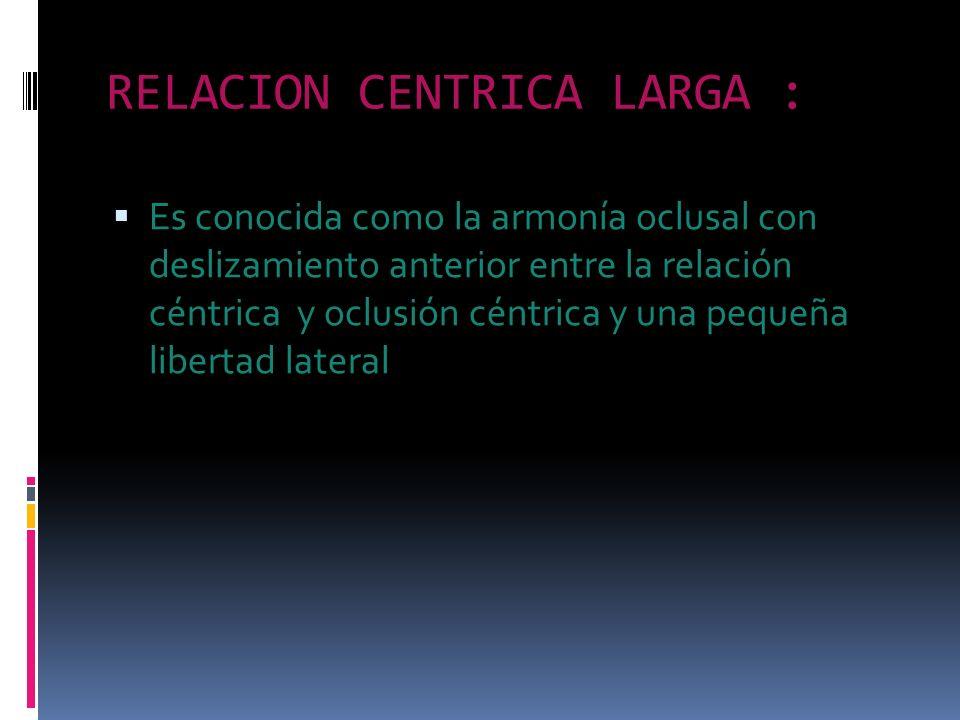 RELACION CENTRICA LARGA :