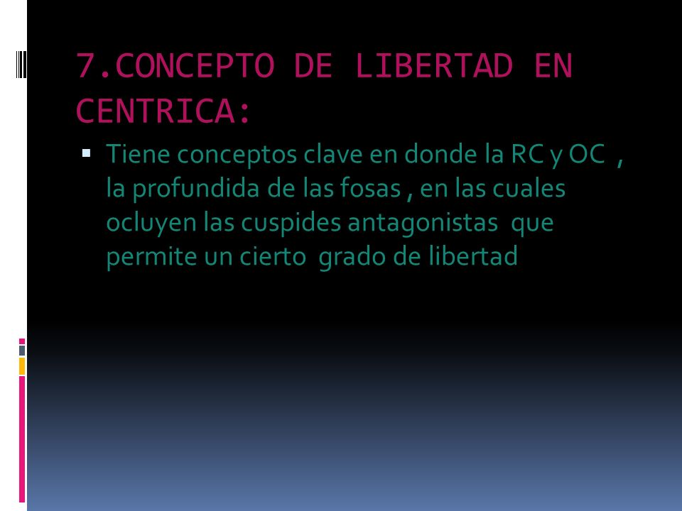 7.CONCEPTO DE LIBERTAD EN CENTRICA: