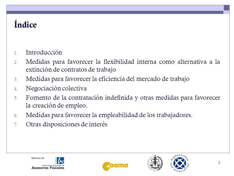 Índice Introducción. Medidas para favorecer la flexibilidad interna como alternativa a la extinción de contratos de trabajo.