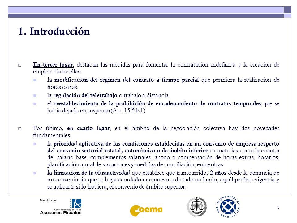 1. Introducción En tercer lugar, destacan las medidas para fomentar la contratación indefinida y la creación de empleo. Entre ellas: