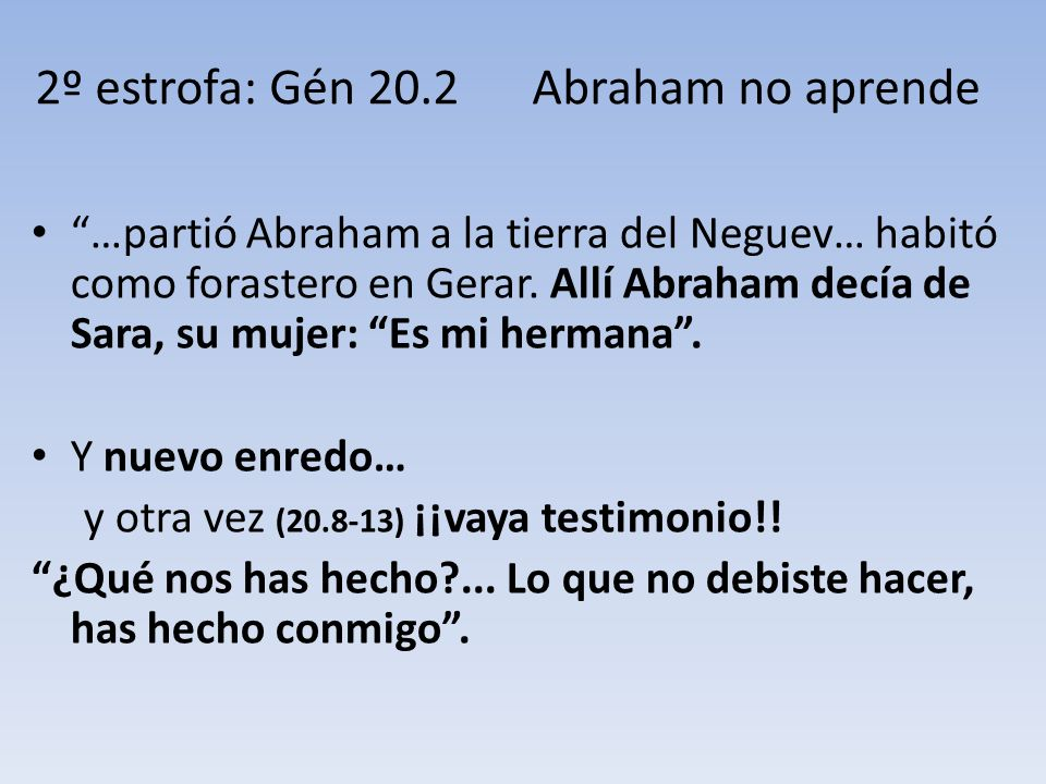 2º estrofa: Gén 20.2 Abraham no aprende
