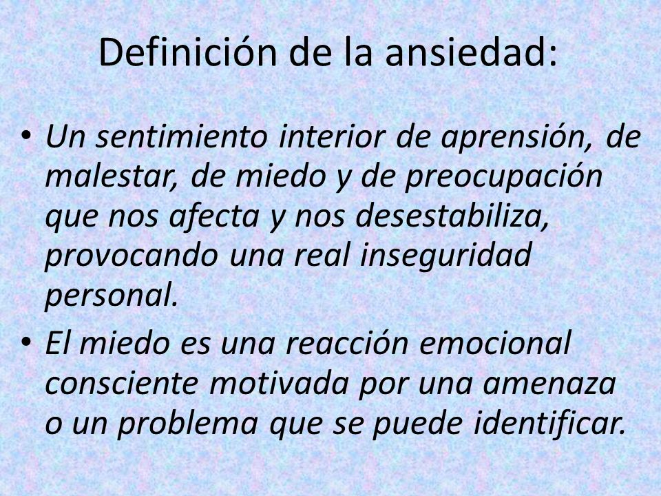 Definición de la ansiedad: