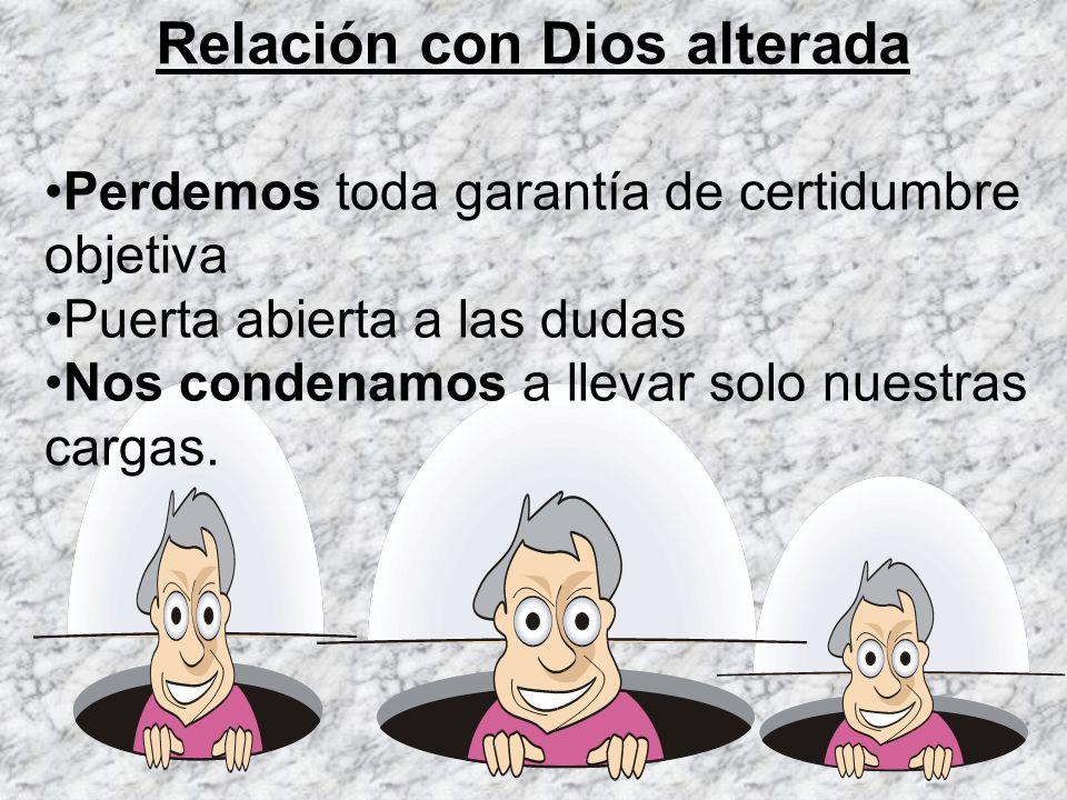 Relación con Dios alterada