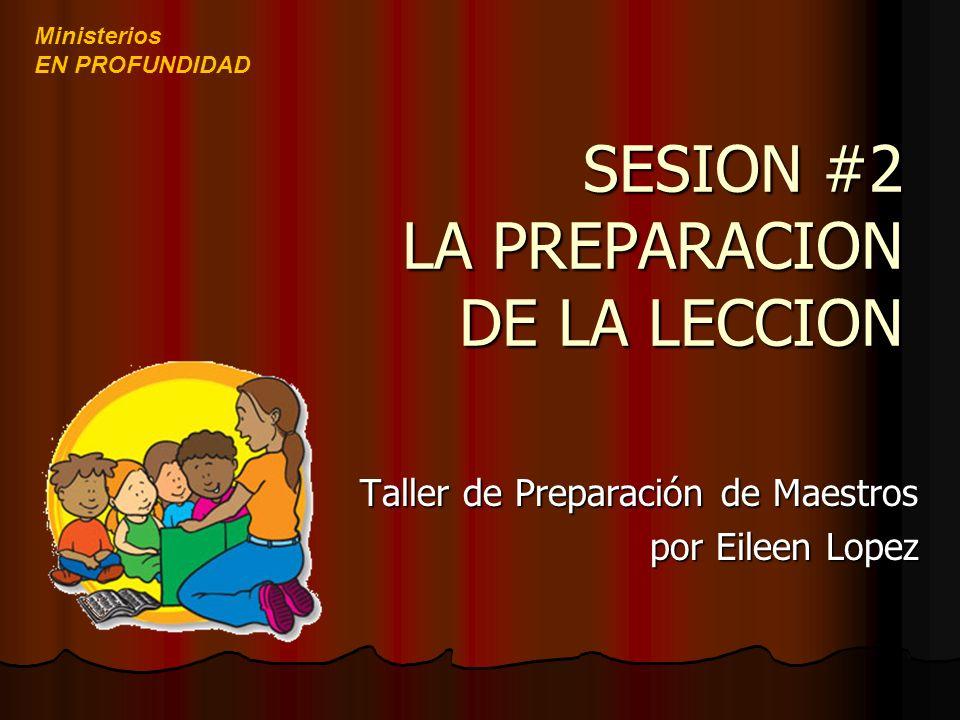 SESION #2 LA PREPARACION DE LA LECCION
