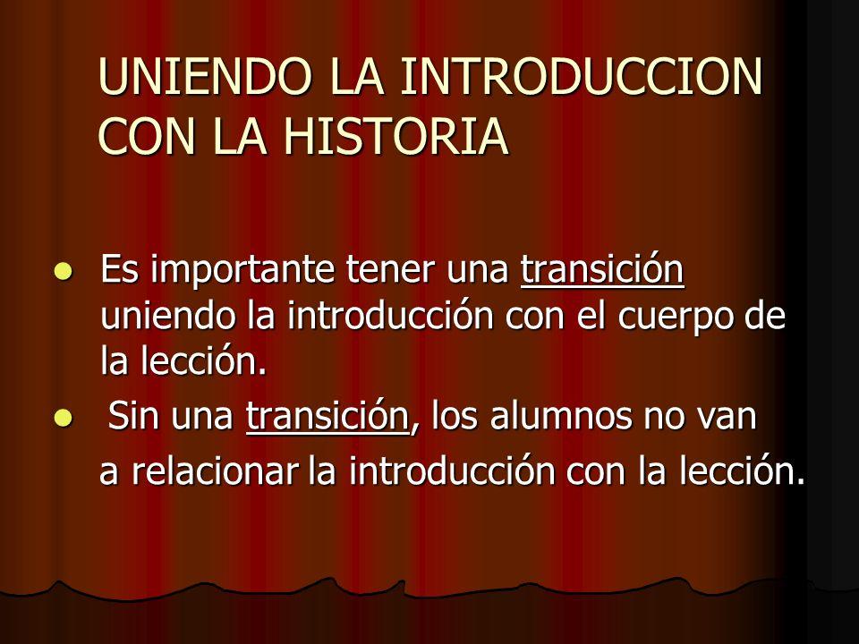 UNIENDO LA INTRODUCCION CON LA HISTORIA