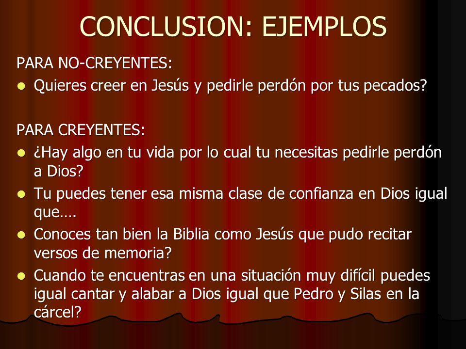 CONCLUSION: EJEMPLOS PARA NO-CREYENTES:
