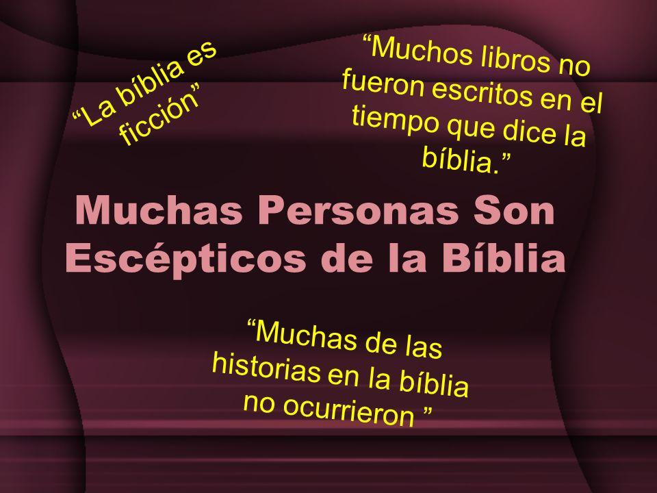 Muchas Personas Son Escépticos de la Bíblia