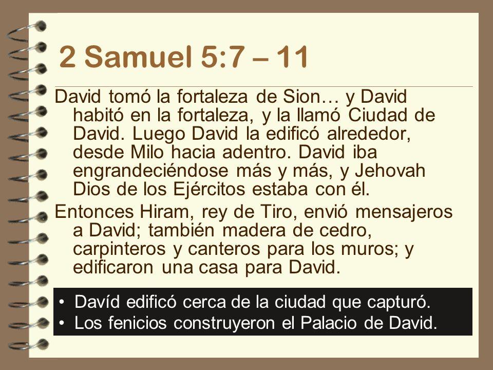 2 Samuel 5:7 – 11