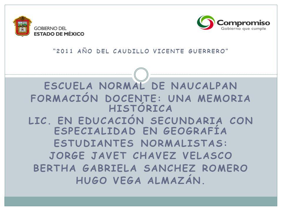 Escuela normal de Naucalpan Formación docente: una memoria histórica