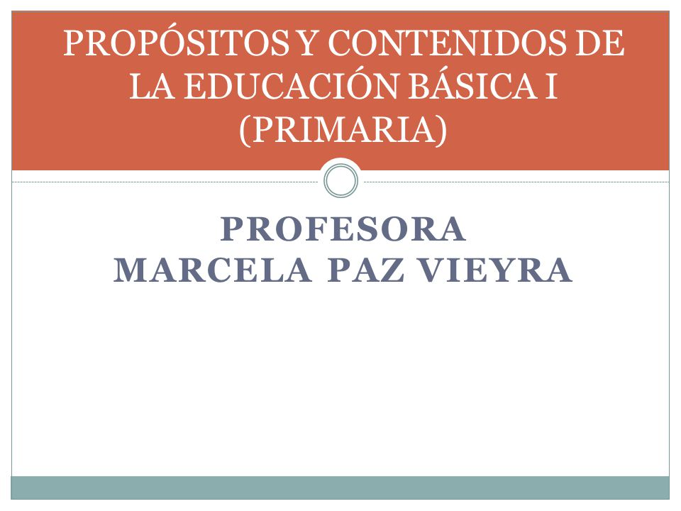 PROPÓSITOS Y CONTENIDOS DE LA EDUCACIÓN BÁSICA I (PRIMARIA)