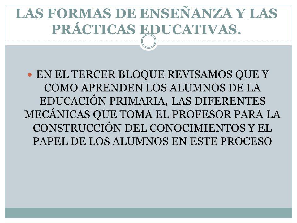 LAS FORMAS DE ENSEÑANZA Y LAS PRÁCTICAS EDUCATIVAS.