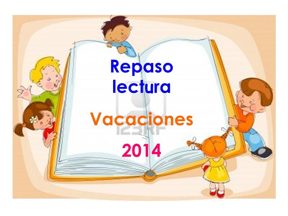 Repaso lectura Vacaciones 2014