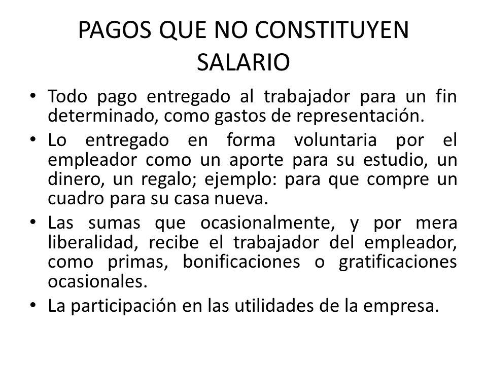 PAGOS QUE NO CONSTITUYEN SALARIO
