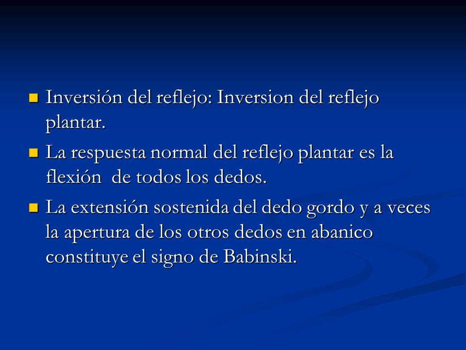Inversión del reflejo: Inversion del reflejo plantar.