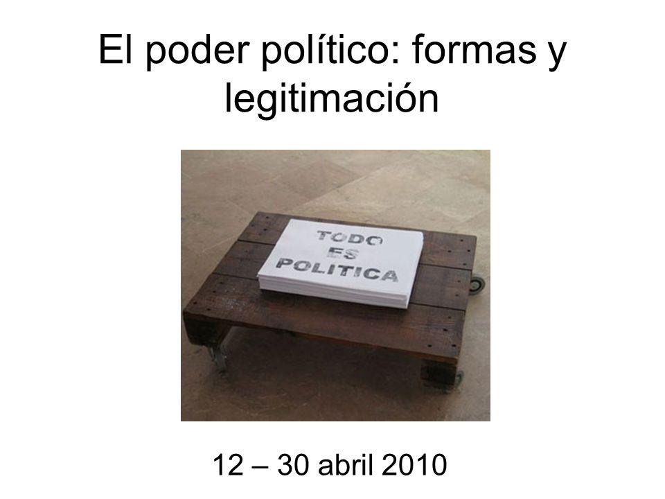 El poder político: formas y legitimación