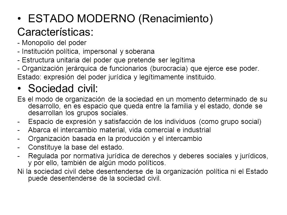 ESTADO MODERNO (Renacimiento) Características: