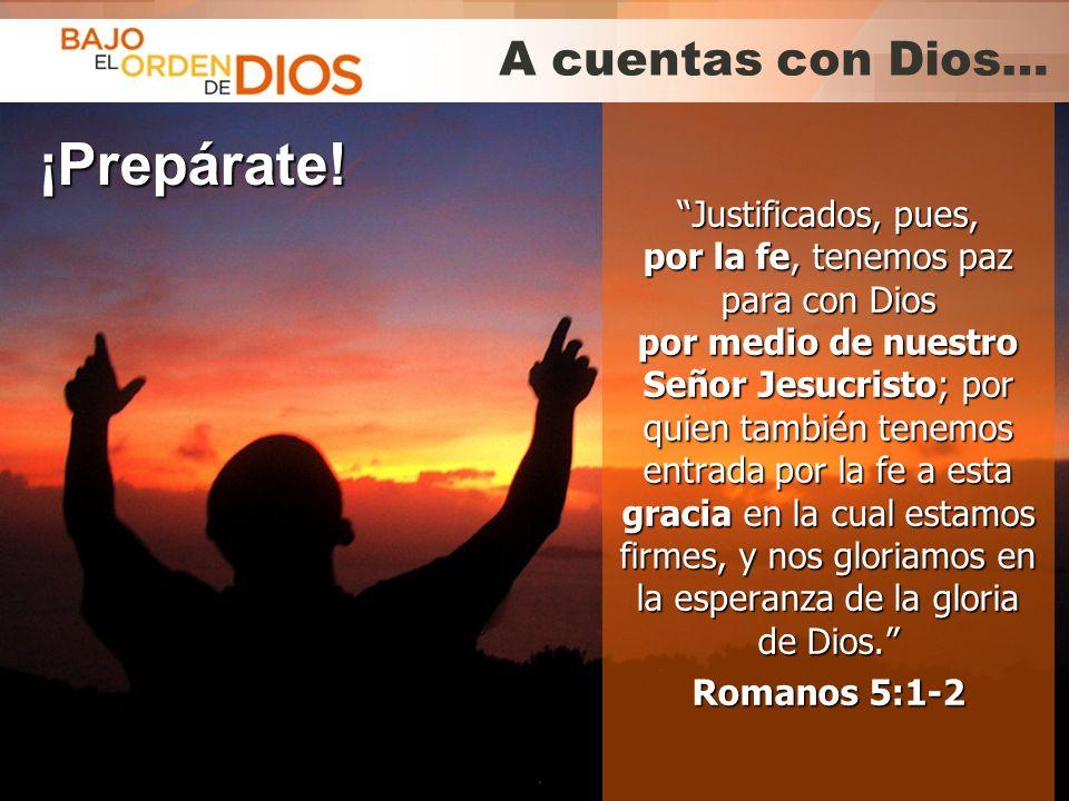 ¡Prepárate! A cuentas con Dios…
