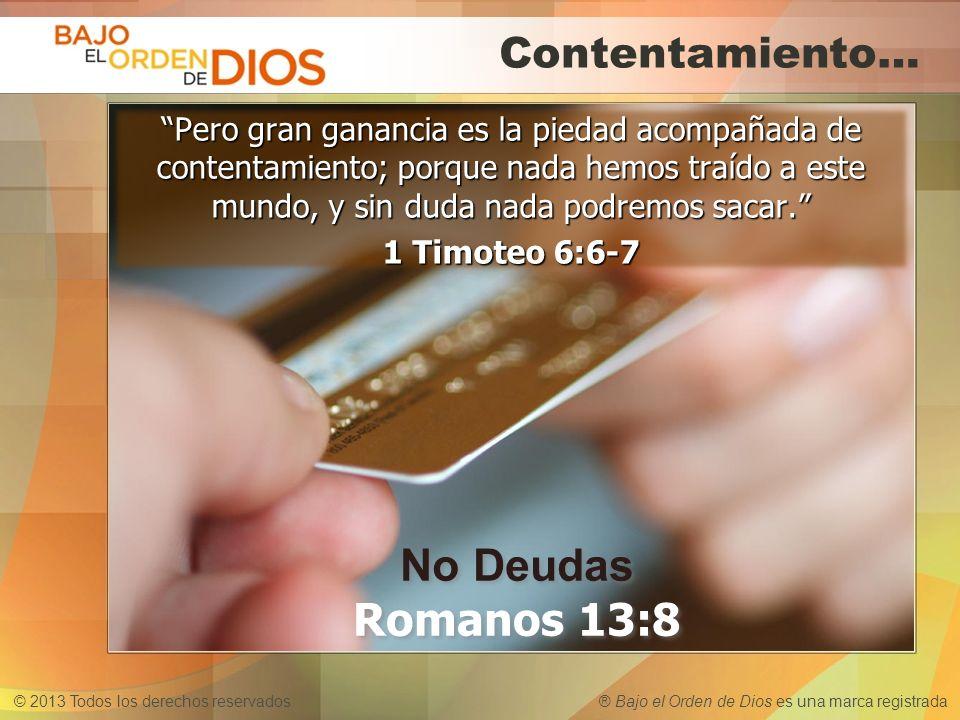 No Deudas Romanos 13:8 Contentamiento…