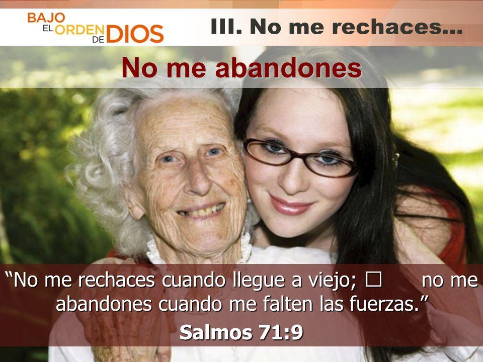 No me abandones III. No me rechaces…