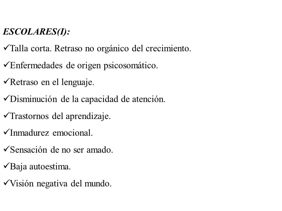 ESCOLARES(I): Talla corta. Retraso no orgánico del crecimiento. Enfermedades de origen psicosomático.