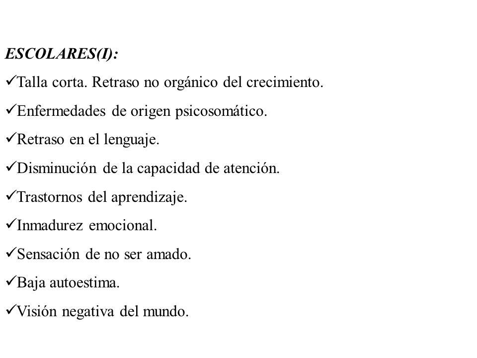 ESCOLARES(I):Talla corta. Retraso no orgánico del crecimiento. Enfermedades de origen psicosomático.