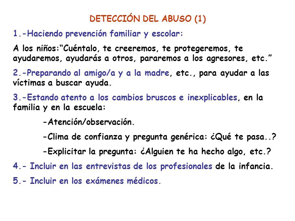 DETECCIÓN DEL ABUSO (1) 1.-Haciendo prevención familiar y escolar: