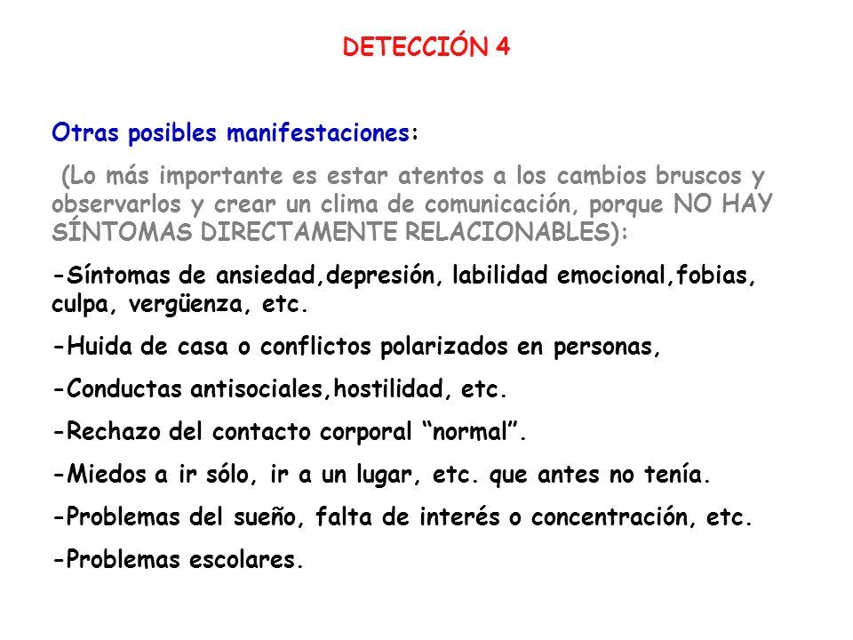 DETECCIÓN 4 Otras posibles manifestaciones: