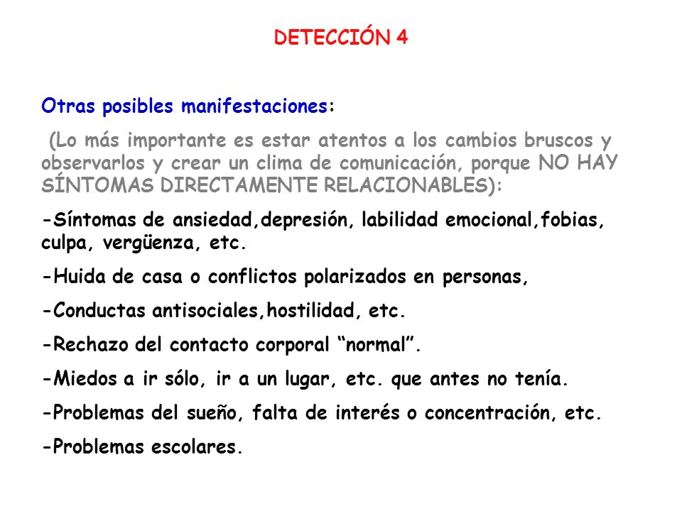 DETECCIÓN 4Otras posibles manifestaciones: