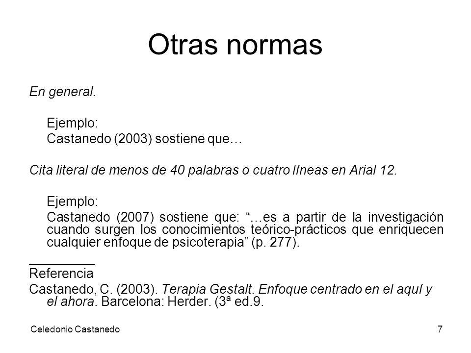 Otras normas En general. Ejemplo: Castanedo (2003) sostiene que…