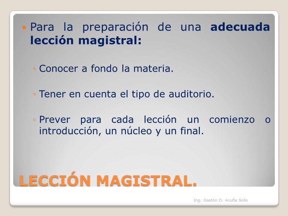 Para la preparación de una adecuada lección magistral: