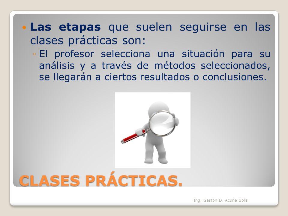 Las etapas que suelen seguirse en las clases prácticas son: