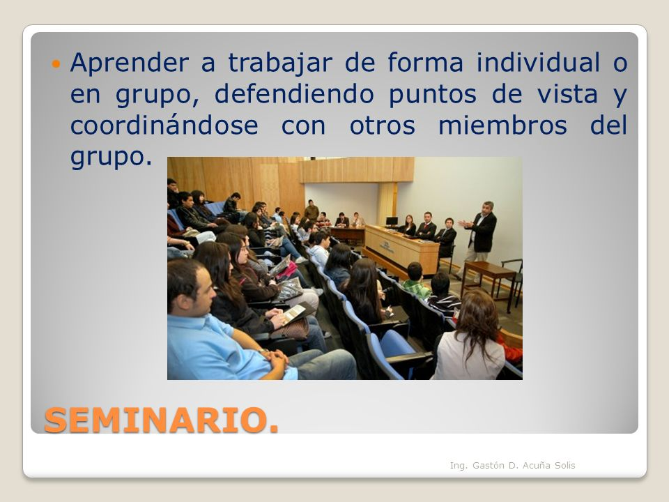 Aprender a trabajar de forma individual o en grupo, defendiendo puntos de vista y coordinándose con otros miembros del grupo.