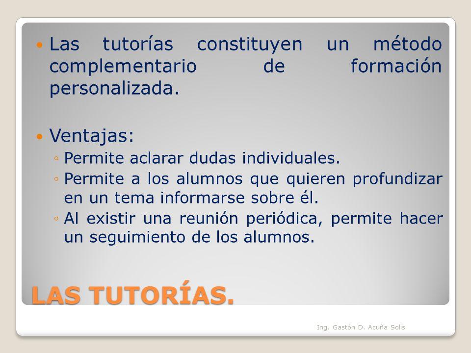 Las tutorías constituyen un método complementario de formación personalizada.