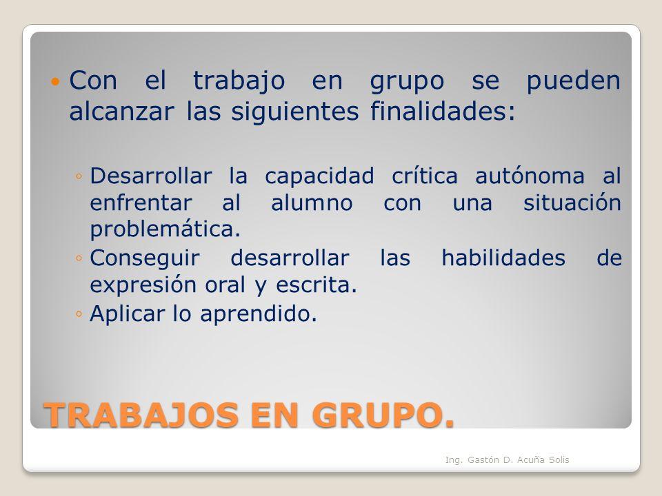 Con el trabajo en grupo se pueden alcanzar las siguientes finalidades: