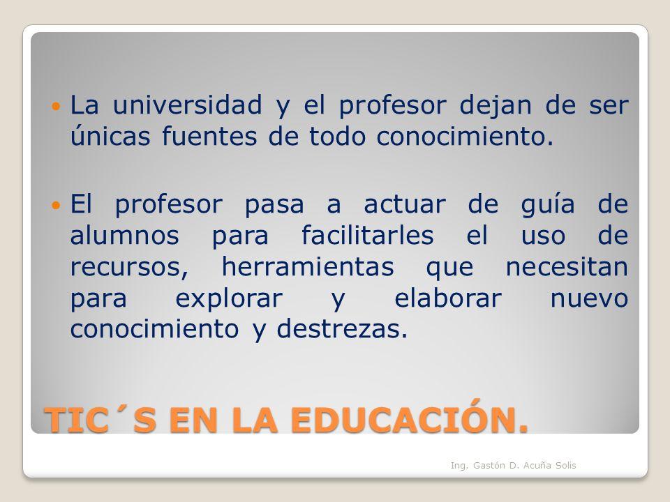 La universidad y el profesor dejan de ser únicas fuentes de todo conocimiento.