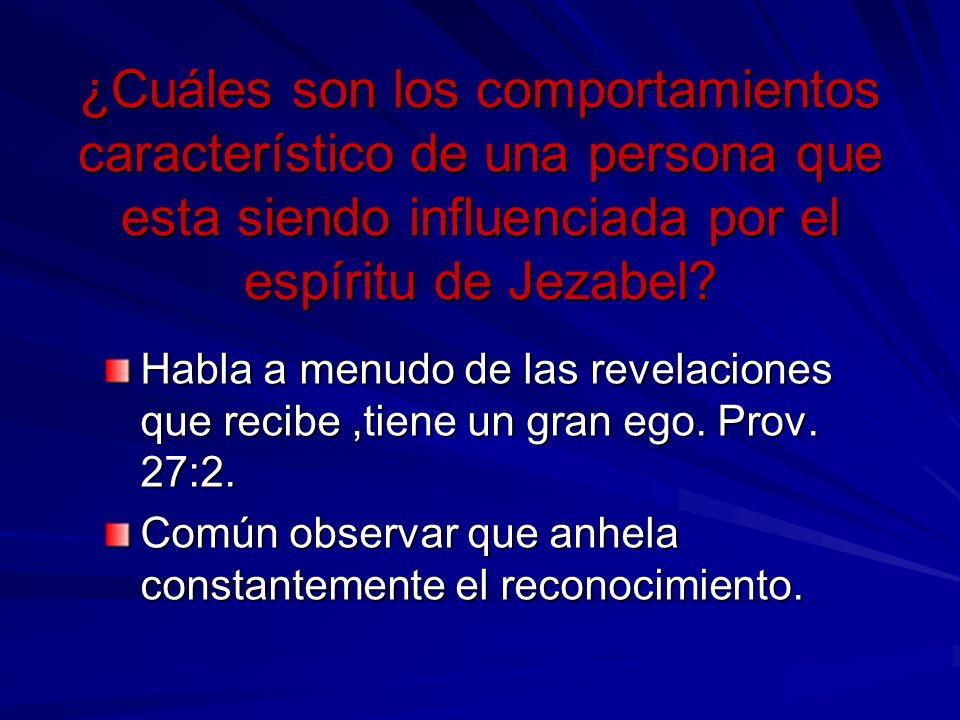 ¿Cuáles son los comportamientos característico de una persona que esta siendo influenciada por el espíritu de Jezabel