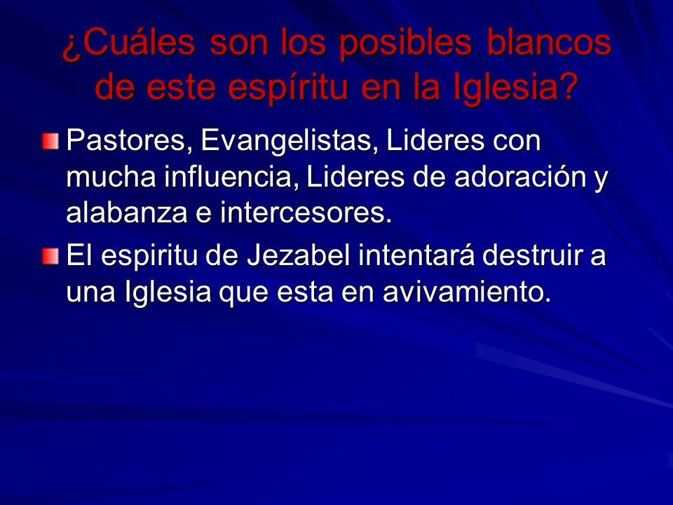 ¿Cuáles son los posibles blancos de este espíritu en la Iglesia