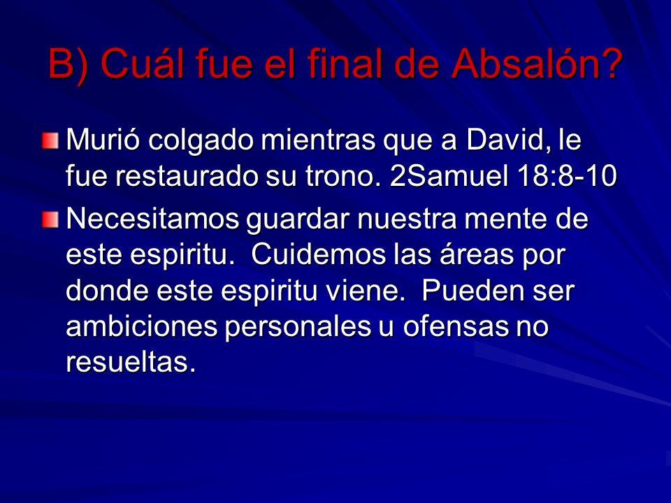 B) Cuál fue el final de Absalón