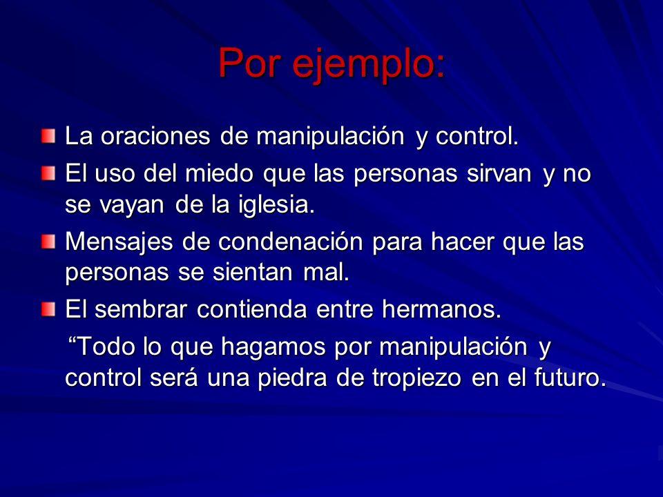 Por ejemplo: La oraciones de manipulación y control.