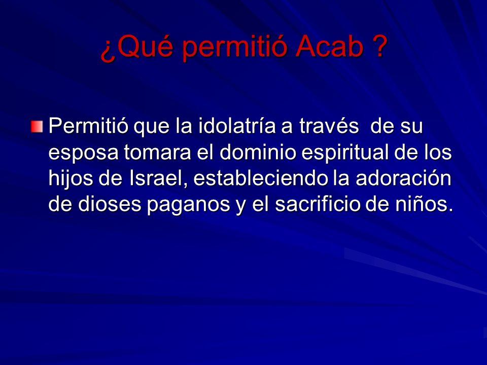 ¿Qué permitió Acab