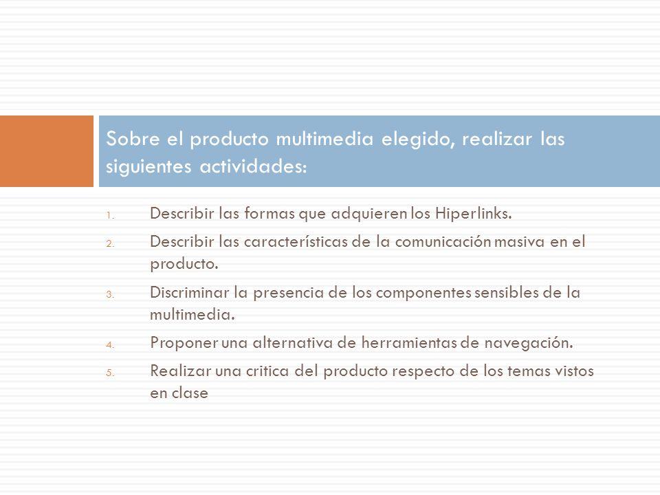 Sobre el producto multimedia elegido, realizar las siguientes actividades: