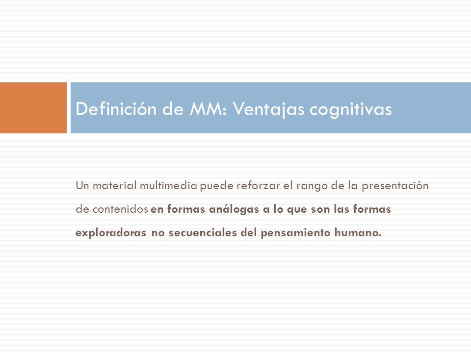Definición de MM: Ventajas cognitivas
