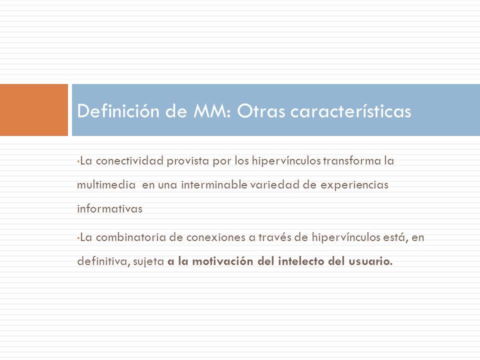 Definición de MM: Otras características