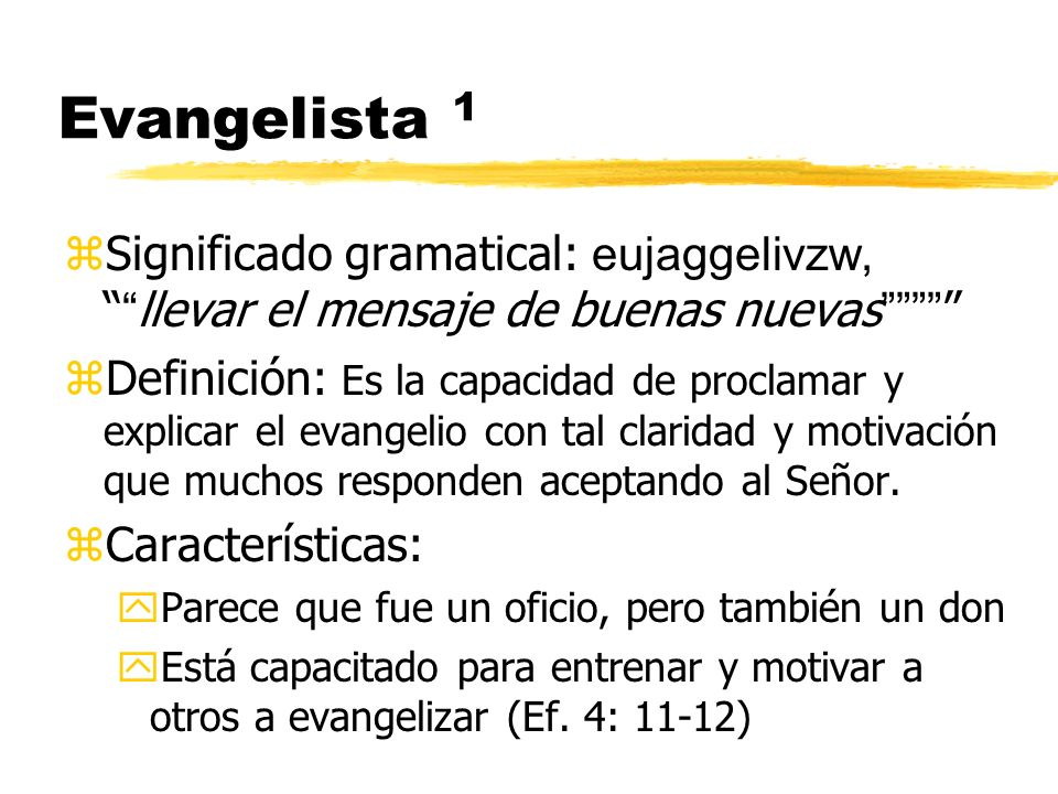 Evangelista 1 Significado gramatical: eujaggelivzw, llevar el mensaje de buenas nuevas
