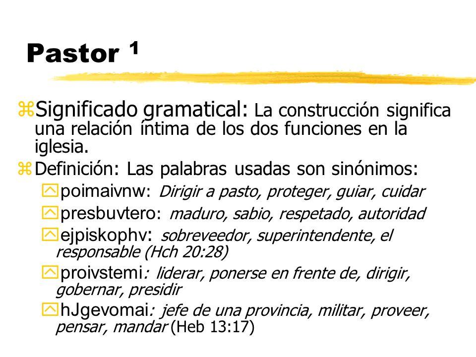 Pastor 1Significado gramatical: La construcción significa una relación íntima de los dos funciones en la iglesia.