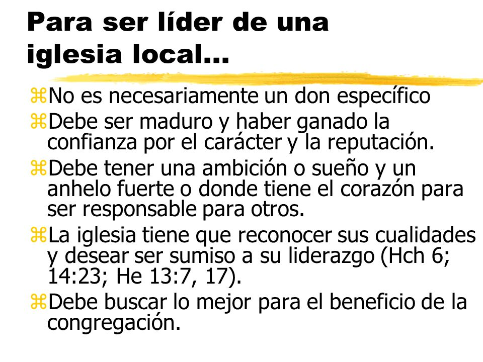 Para ser líder de una iglesia local...