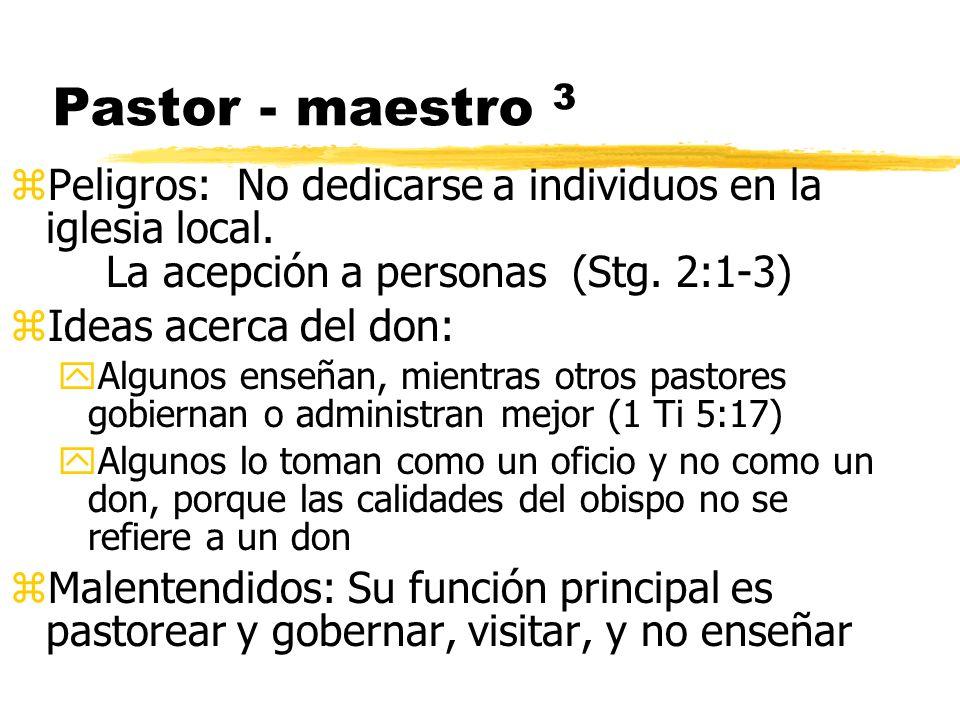 Pastor - maestro 3 Peligros: No dedicarse a individuos en la iglesia local. La acepción a personas (Stg. 2:1-3)