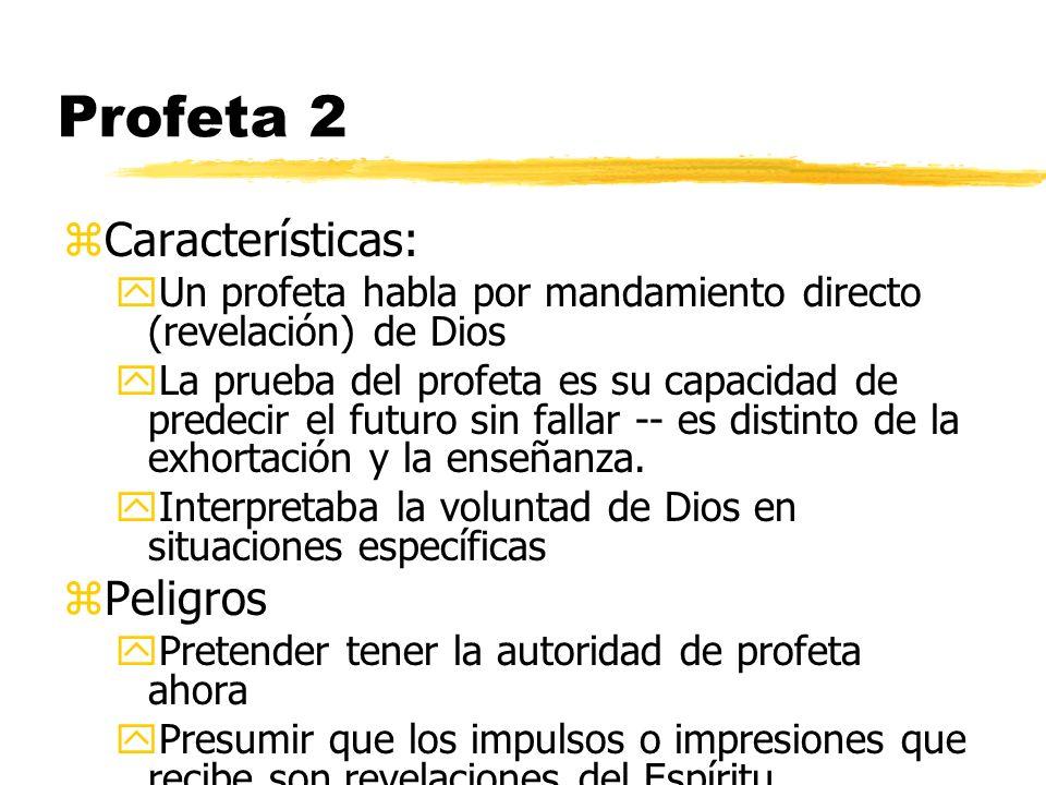 Profeta 2 Características: Peligros