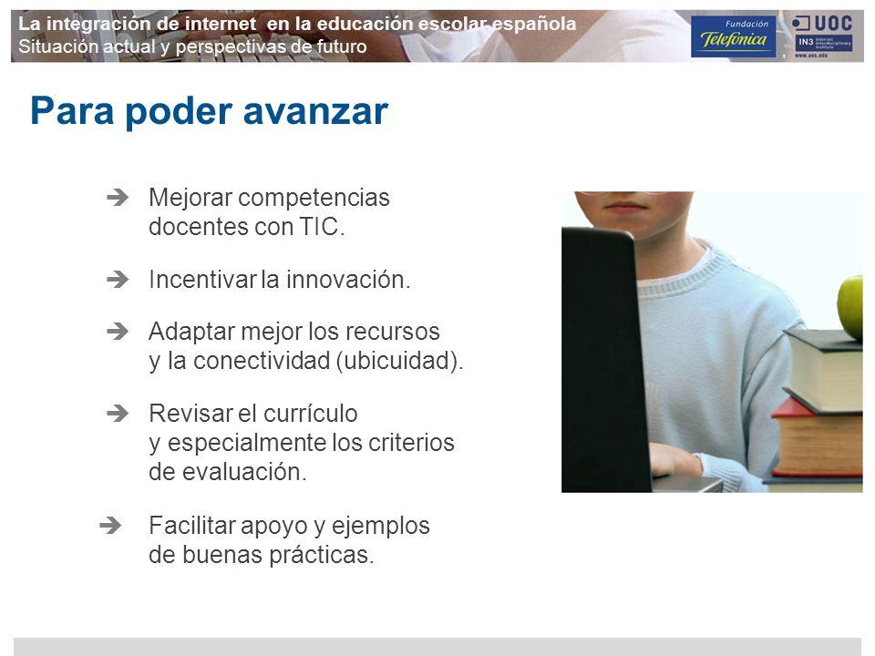 Para poder avanzar Mejorar competencias docentes con TIC.