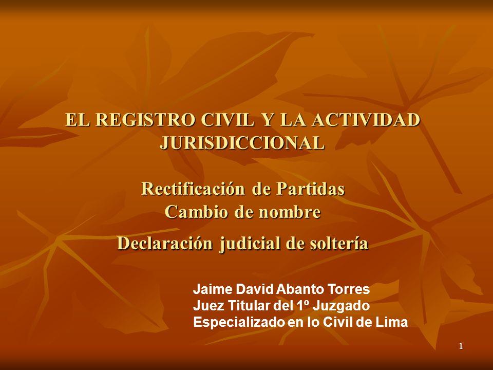 EL REGISTRO CIVIL Y LA ACTIVIDAD JURISDICCIONAL Rectificación de ...